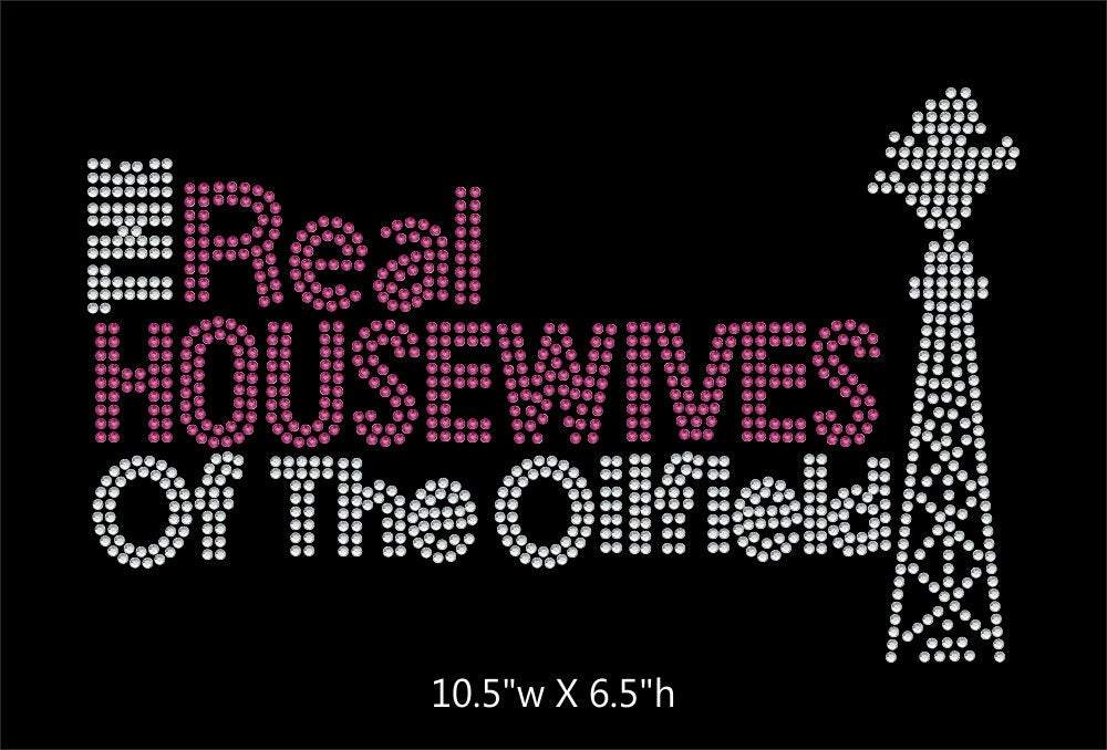The Real Houswives of the Oilfield Spolied Oilfield Wife Rhinestone transfer bling GetTShirty