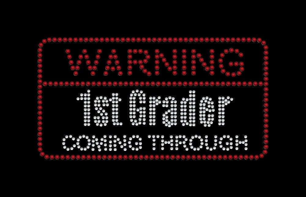 Warning 1st Grader Coming Through Iron on rhinestone transfer for school gettshirty