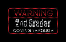 Load image into Gallery viewer, Warning 2nd Grader Coming Through Iron on rhinestone transfer for school GetTShirty