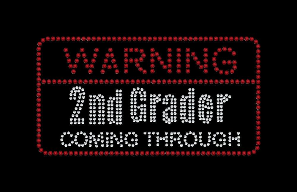 Warning 2nd Grader Coming Through Iron on rhinestone transfer for school GetTShirty
