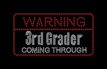 Load image into Gallery viewer, Warning 3rd Grader Coming Through Iron on rhinestone transfer for school GetTShirty