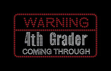 Load image into Gallery viewer, Warning 4th Grader Coming Through Iron on rhinestone transfer for school gettshirty