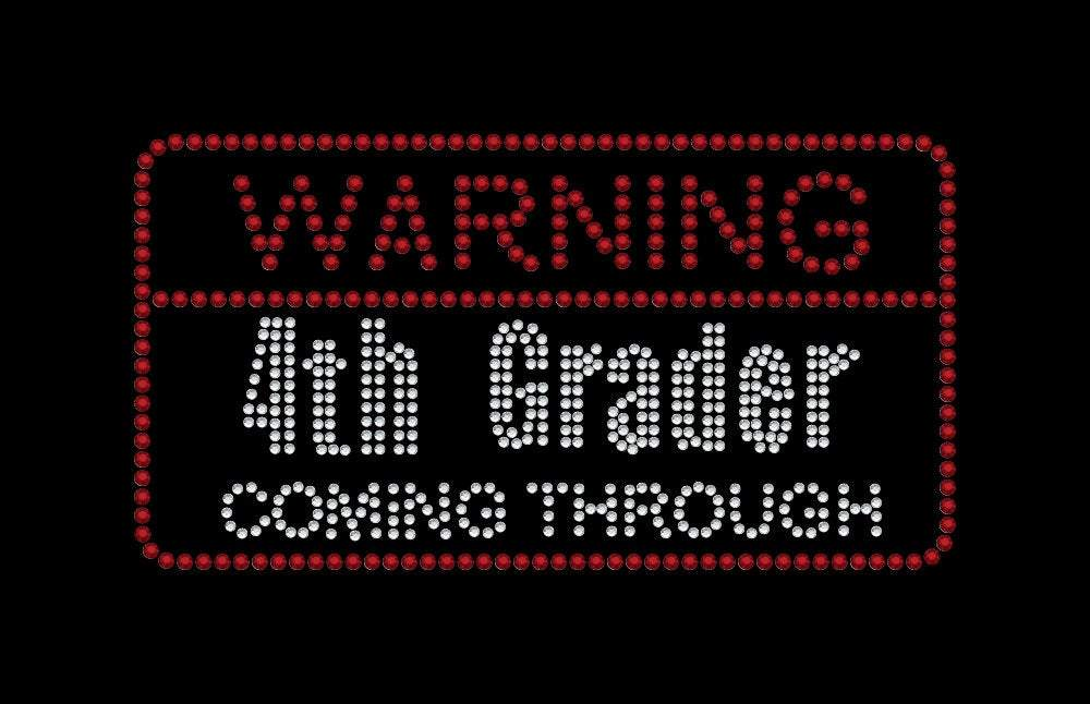 Warning 4th Grader Coming Through Iron on rhinestone transfer for school gettshirty