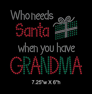 Who needs Santa When you have grandma rhinestone transfer, christmas theme GetTShirty