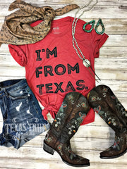 I'm From Texas Tee