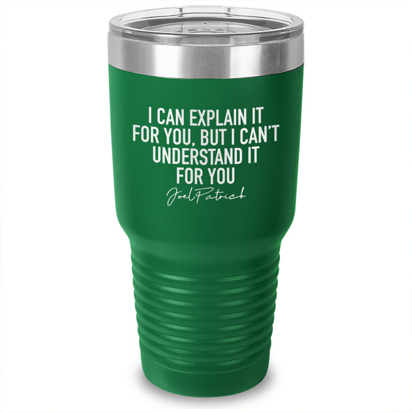 I Can Explain It For You Laser Etched Tumbler