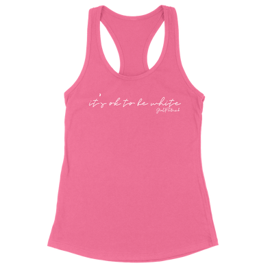 It's Ok To Be White Script Women's Apparel