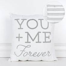 Load image into Gallery viewer, You + Me = Forever Pillow