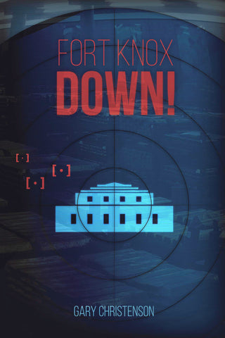 Fort Knox Down!  (Paperback for US Residents only)