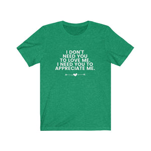 APPRECIATE ME Unisex Jersey Short Sleeve Tee