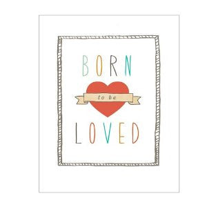 "SALE! ""Born to be Loved"" 11x14 Print"