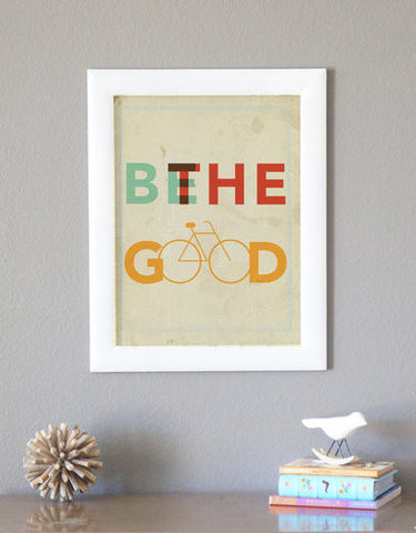 "SALE! ""Be the Good"" 11x14 Print"