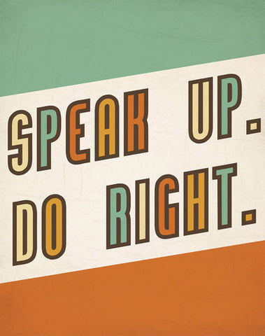 "SALE! ""Speak Up, Do Right"" 11x14 Print"