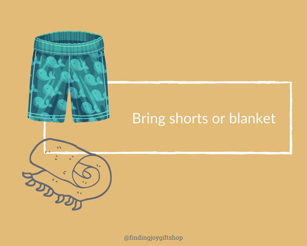 Bring shorts or blanket if needed