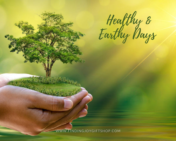 healthy and earthy days