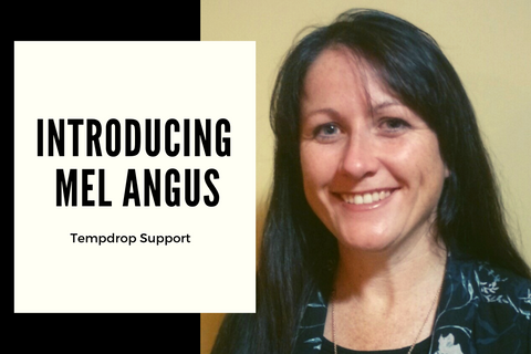Introducing Mel Angus, Tempdrop Support!