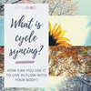 What Is Cycle Syncing? How Can You Use It to Live in Flow with Your Body?