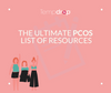 The Ultimate List of Resources for PCOS