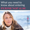 What you need to know about entering perimenopause