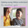 Helping young children understand the menstrual cycle