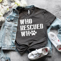 Who Rescued Who - Graphic Tee - RTS