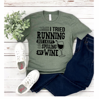 Tried Running Spilt Wine II - Graphic Tee - RTS