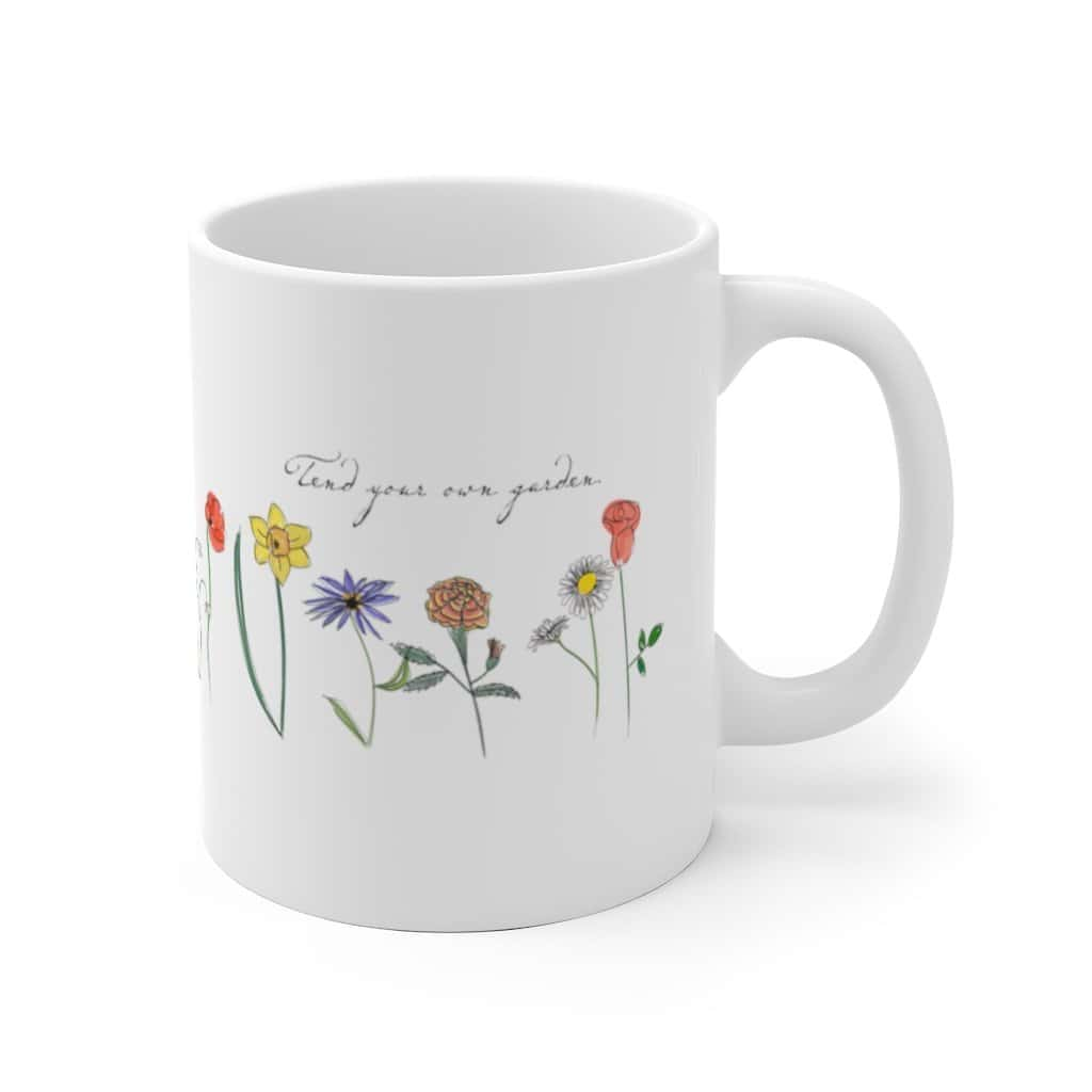 Tend Your Own Garden Mug