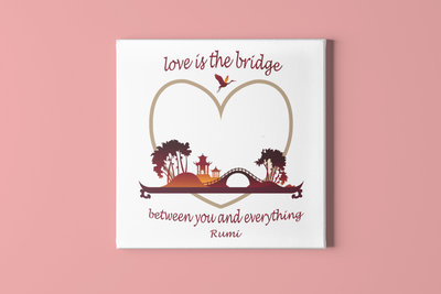 Love is the Bridge between You and Everything.