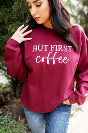 But First Coffee Crewneck (Burgundy)