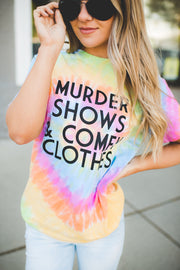 Murder Shows and Comfy Clothes Tie Dye Tee