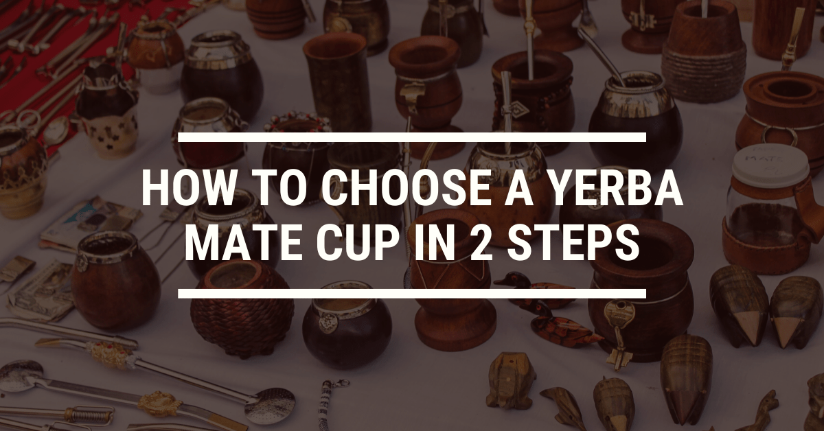 How to Choose a Yerba Mate Cup in 2 Steps
