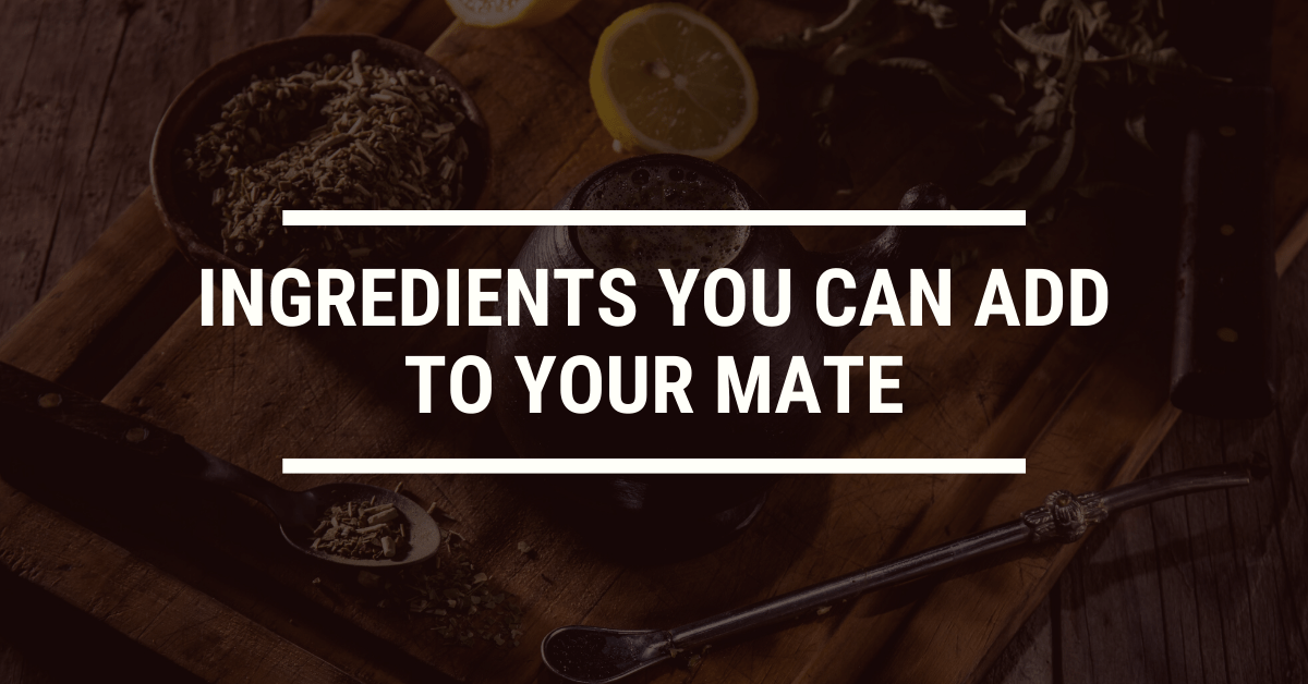 Ingredients You Can Add to Your Mate