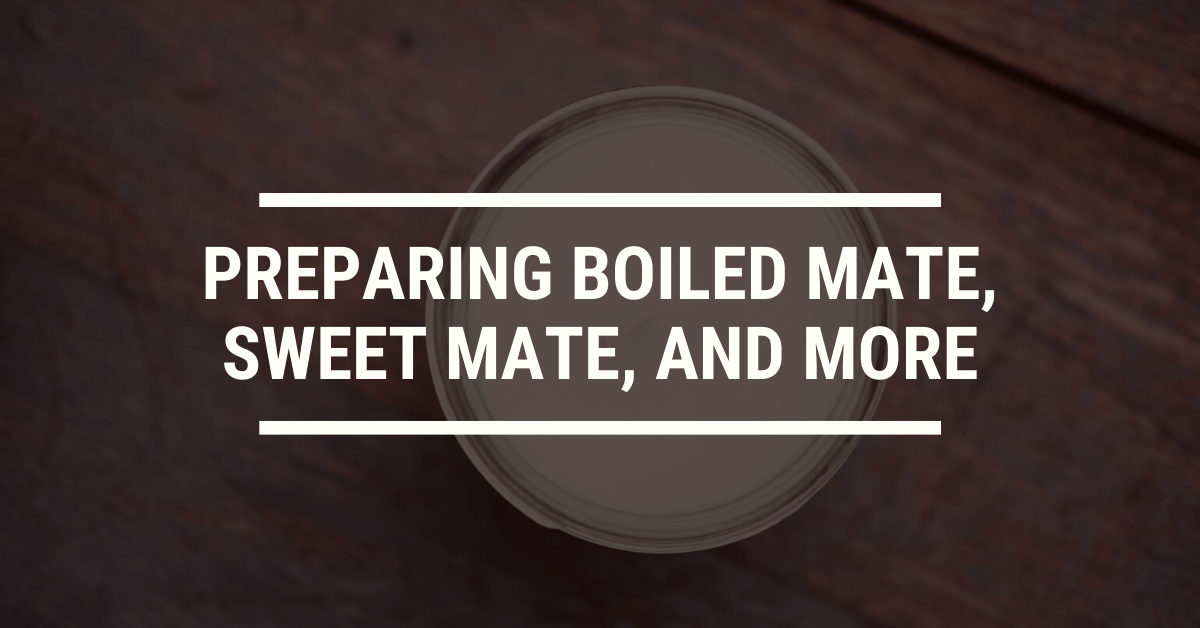 How to Prepare Boiled Mate, Sweet Mate and Mate with Milk
