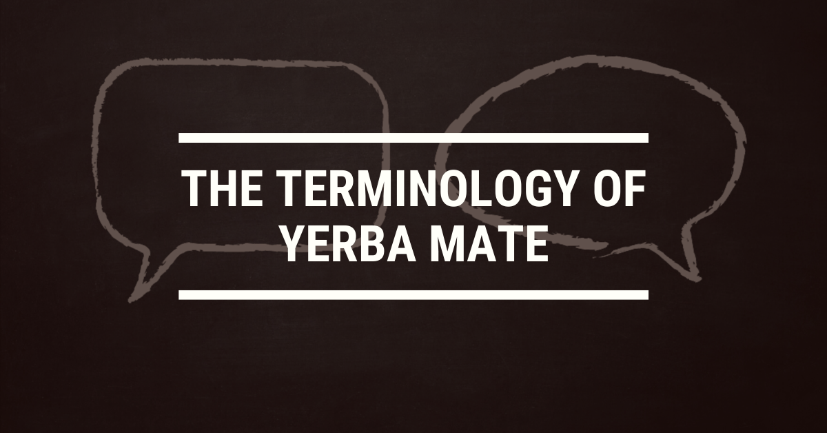 The Terminology of Yerba Mate