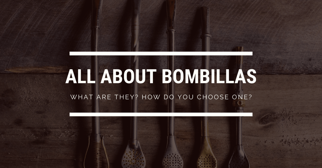 All About Bombillas (Yerba Mate Straws): What are they? How do you choose one?
