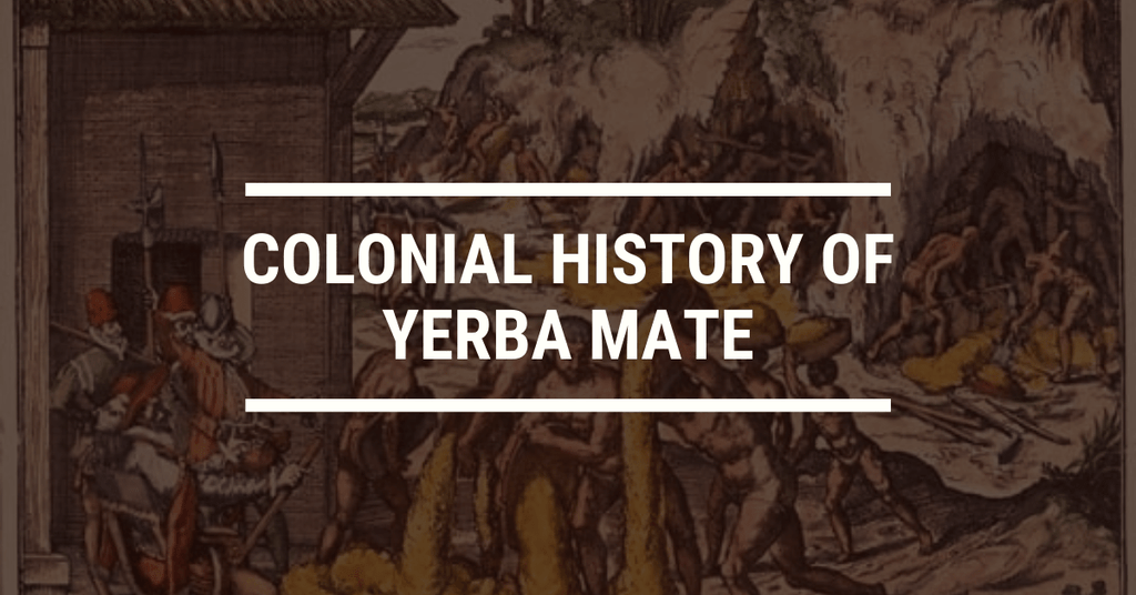 The Colonial History of Yerba Mate