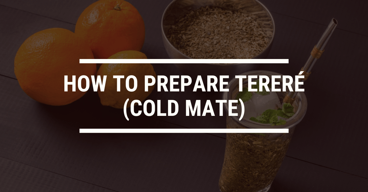 How to Prepare Tereré (cold mate)