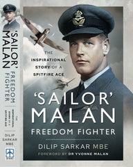 Cover artwork for 'Sailor' Malan – Freedom Fighter: The Inspirational Story of a Spitfire Ace by Dilip Sarkar MBE, to be published by Pen & Sword in May 2021.