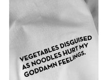 Load image into Gallery viewer, Vegetable Disguised As Noodles Hurt My Goddamn Feelings dish towel