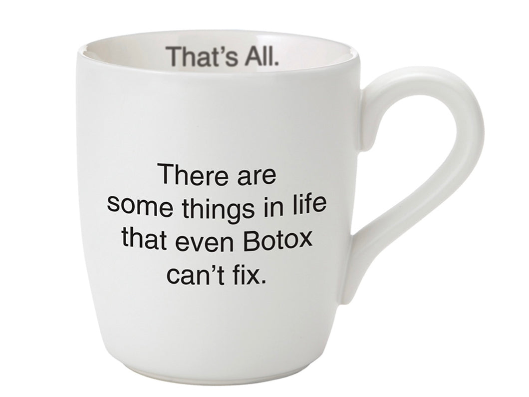 There Are Some Things In Life That Even Botox Can't Fix mug