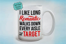 Load image into Gallery viewer, I love long romantic walks down every aisle at Target