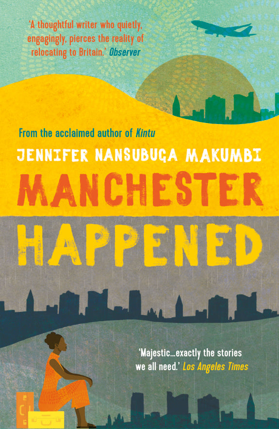 Manchester Happened by Jennifer Nansubuga Makumbi