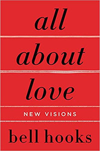 All About Love by Bell Hooks