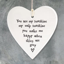 Load image into Gallery viewer, East of India | Porcelain Round Heart | You Are My Sunshine You Make Me Happy When Skies Are Grey