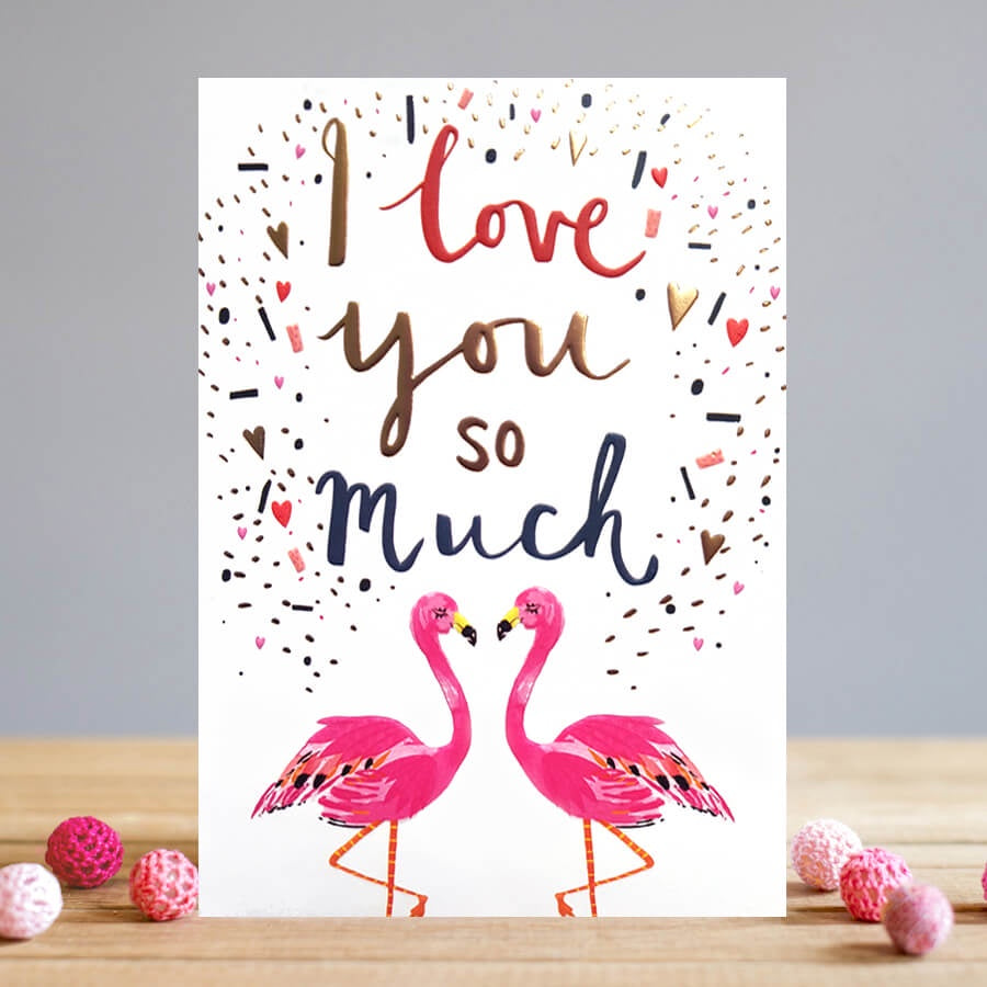 Louise Tiler | Flamingo Couple | I Love You So Much | Greetings Card