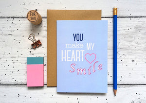 Arch & Ivy | Greetings Card | You Make my Heart Smile