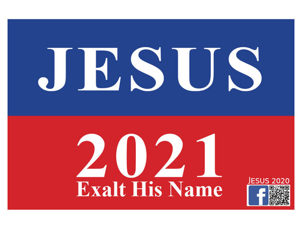 "Jesus 2021 - EXALT HIS NAME - Yard Signs 24"" x 16"" With Metal Stake"