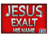 "Jesus Exalt His Name Yard Signs 24"" x 16"" With Metal Stake"