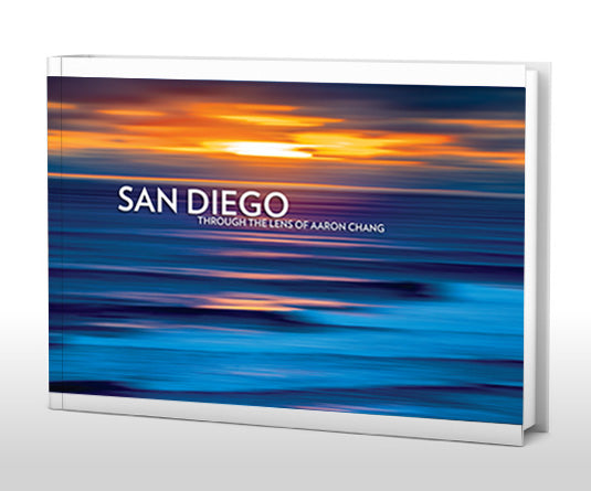 San Diego Through the Lens of Aaron Chang Book: 6th Edition