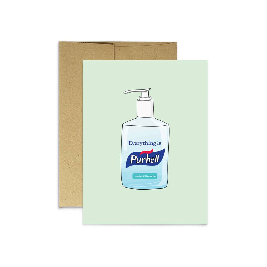 Everything is Purhell greeting card
